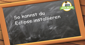 Java Eclipse installieren