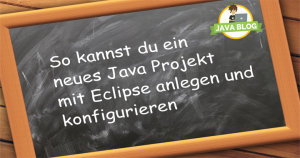 Java Eclipse Projekt anlegen