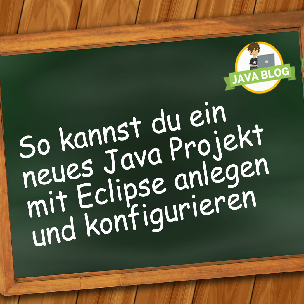 Java Projekt anlegen Eclipse