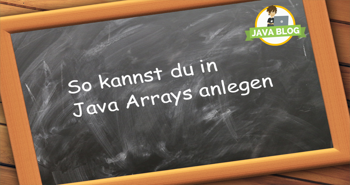 Java Arrays anlegen
